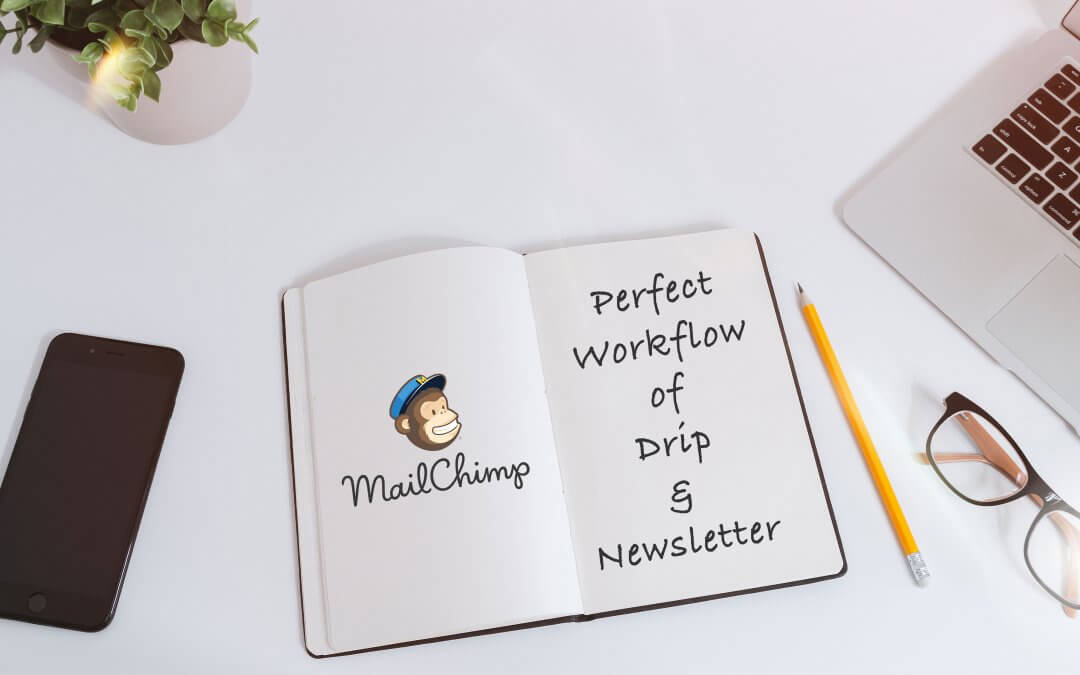 How to Create the Perfect MailChimp Drip Campaign Automation