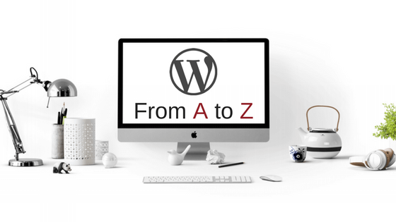 How to Start & Setup your WordPress Blog from A to Z, a Step-by-Step Guide